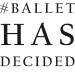 Ballet Has Decided